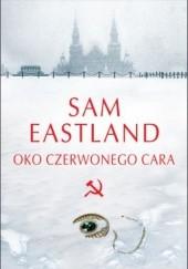 Okładka książki Oko czerwonego cara Sam Eastland