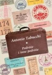 Okładka książki Podróże i inne podróże Antonio Tabucchi