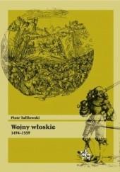 Okładka książki Wojny włoskie 1494-1559 Piotr Tafiłowski