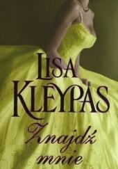 Okładka książki Znajdź mnie Lisa Kleypas