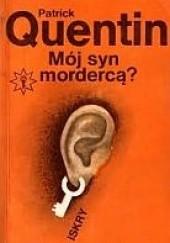 Okładka książki Mój syn mordercą?