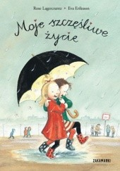 Okładka książki Moje szczęśliwe życie Eva Eriksson,Rose Lagercrantz