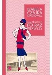 Okładka książki Małżeństwo po raz pierwszy Izabela Stachowicz