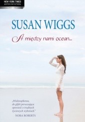 Okładka książki A między nami ocean... Susan Wiggs