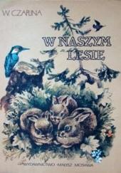 Okładka książki W naszym lesie Wiera Czaplina