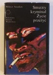 Okładka książki Smutny kryminał. Życie przeżyć Wiktor Astafiew