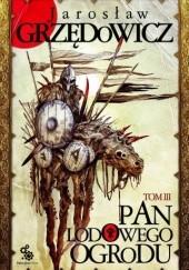 Okładka książki Pan Lodowego Ogrodu - tom III Jarosław Grzędowicz