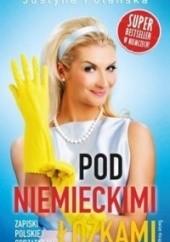 Okładka książki Pod niemieckimi łóżkami. Zapiski polskiej sprzątaczki Justyna Polanska