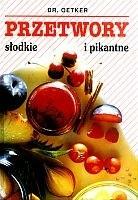 Okładka książki Przetwory słodkie i pikantne August Oetker