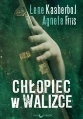 Okładka książki Chłopiec w walizce Lene Kaaberbøl,Agnete Friis