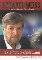 Okładka książki Takie buty z cholewami Anna Jarmusiewicz,Szewach Weiss