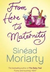 Okładka książki From here to maternity Sinéad Moriarty