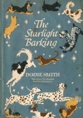 Okładka książki The Starlight Barking Dodie Smith