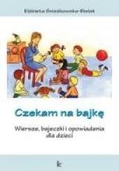 Czekam Na Bajkę Wiersze Bajeczki I Opowiadania Dla Dzieci