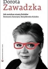 Okładka książki Jak zostałam nianią Polaków Dorota Zawadzka,Katarzyna Skrzydłowska-Kalukin