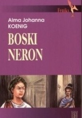 Okładka książki Boski Neron Alma Johanna Koenig