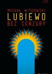 Okładka książki Lubiewo bez cenzury Michał Witkowski