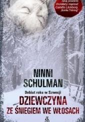 Okładka książki Dziewczyna ze śniegiem we włosach Ninni Schulman