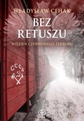 Okładka książki Bez retuszu Władysław Cehak