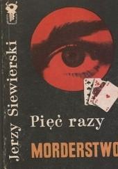 Okładka książki Pięć razy morderstwo Jerzy Siewierski
