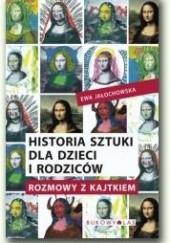 Okładka książki Historia sztuki dla dzieci i rodziców Ewa Jałochowska