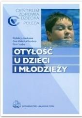 Okładka książki Otyłość u dzieci i młodzieży Ewa Małecka-Tendera,Piotr Socha