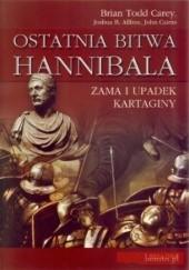 Okładka książki Ostatnia bitwa Hannibala. Zama i upadek Kartaginy Brian Todd Carey