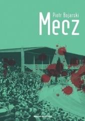 Okładka książki Mecz Piotr Bojarski