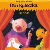 Okładka książki Pan Kuleczka. Radość Wojciech Widłak,Elżbieta Wasiuczyńska