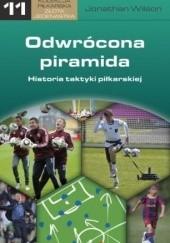 Okładka książki Odwrócona piramida. Historia taktyki piłkarskiej Jonathan Wilson