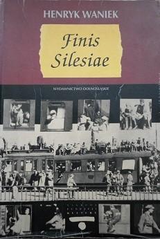 Okładka książki Finis Silesiae Henryk Waniek