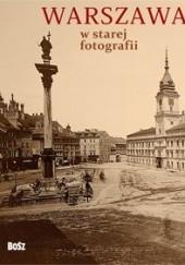 Okładka książki Warszawa w starej fotografii Olgierd Budrewicz