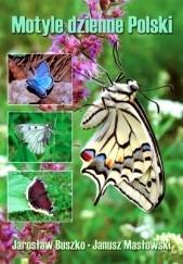 Okładka książki Motyle dzienne Polski. Lepidoptera: Hesperioidea, Papilionoidea Jarosław Buszko,Janusz Masłowski