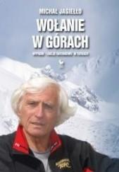 Okładka książki Wołanie w górach. Wypadki i akcje ratunkowe w Tatrach Michał Jagiełło