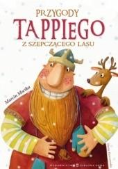Okładka książki Przygody Tappiego z Szepczącego Lasu Marcin Mortka