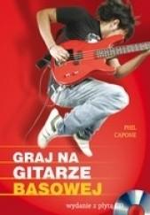 Okładka książki Graj na gitarze basowej Phil Capone