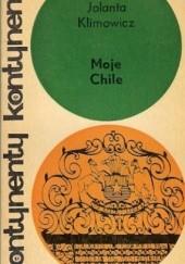 Okładka książki Moje Chile Jolanta Klimowicz