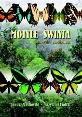 Okładka książki Motyle świata. Paziowate - Papilionidae Janusz Masłowski,Krzysztof Fiołek