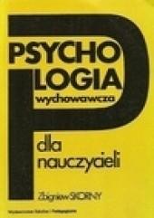 Okładka książki Psychologia wychowawcza dla nauczycieli Zbigniew Skorny