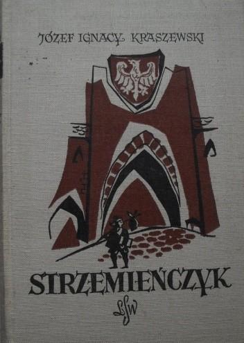 Okładka książki Strzemieńczyk. Czasy Władysława Warneńczyka Józef Ignacy Kraszewski