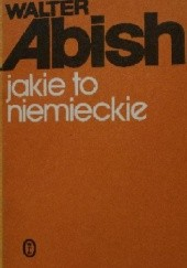 Okładka książki Jakie to niemieckie Walter Abish