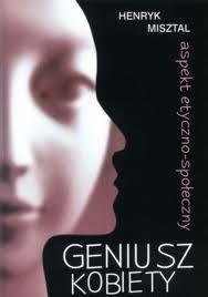 Okładka książki Geniusz kobiety. Aspekt etyczno-społeczny Henryk Misztal