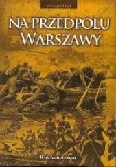 Okładka książki Na przedpolu Warszawy Wojciech Kempa