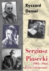 Okładka książki Sergiusz Piasecki 1901-1964. Życie i twórczość Ryszard Demel
