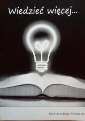 Okładka książki Wiedzieć więcej... Konkurs Jednego Wiersza 2011 praca zbiorowa