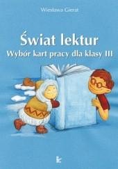 Okładka książki Świat lektur. Wybór kart pracy dla klasy III Wiesława Gierat