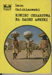 Okładka książki Koniec cesarstwa na dachu Afryki