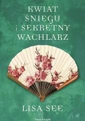 Okładka książki Kwiat Śniegu i sekretny wachlarz Lisa See