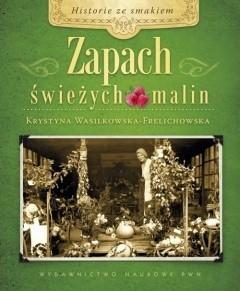 Okładka książki Zapach świeżych malin Krystyna Wasilkowska-Frelichowska