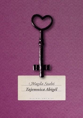 Okładka książki Tajemnica Abigél Magda Szabó